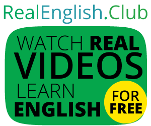 Real English Club - A webite that helps student learn Englsih through watching videos and doing activities